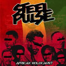Steel Pulse African Holocaust